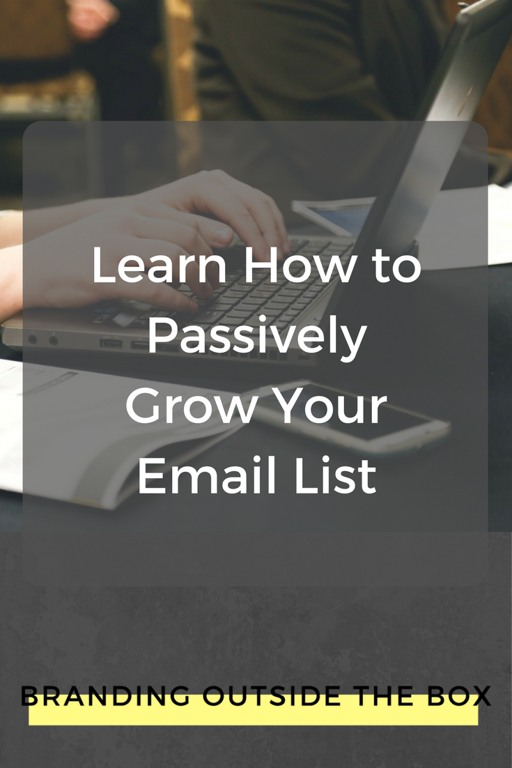 Passively Grow Your Email List