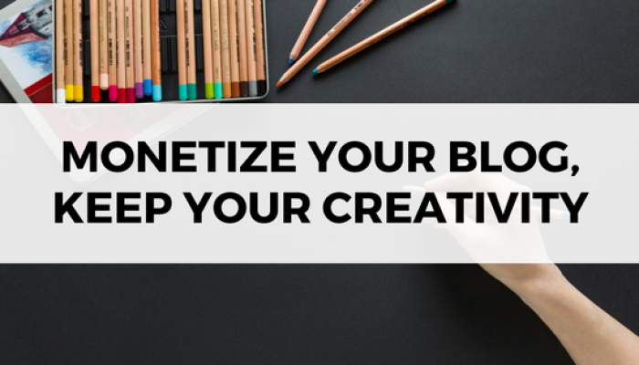 How to Monetize (Without Stifling Your Creativity)