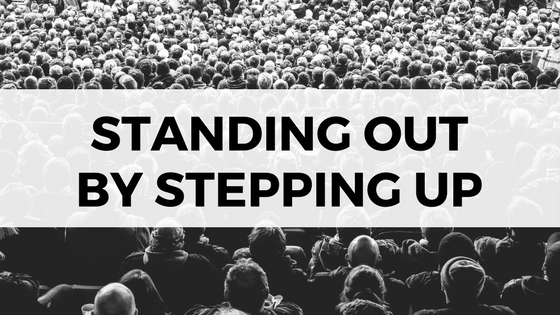 Standing Out By Stepping Up