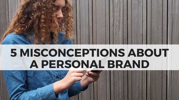 5 Misconceptions about a Personal Brand