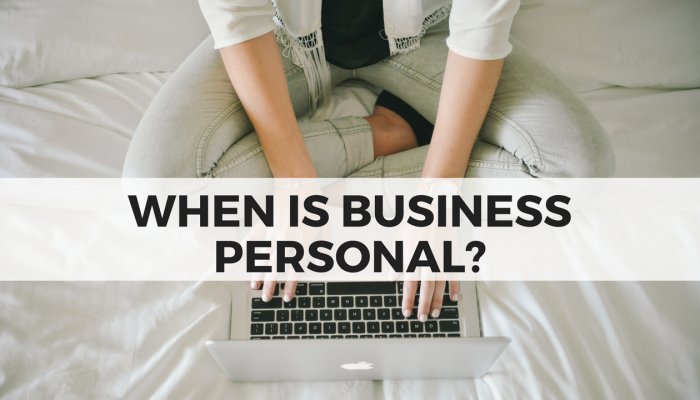 When is business personal?