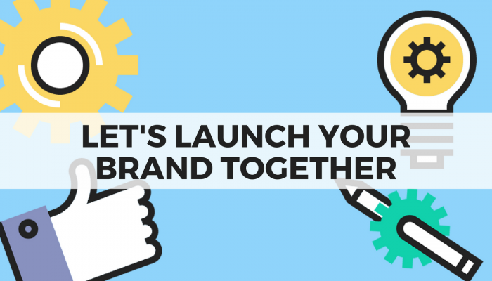 Let's Launch Your Brand Together