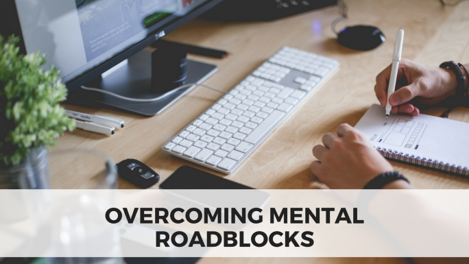 Overcoming Mental Roadblocks
