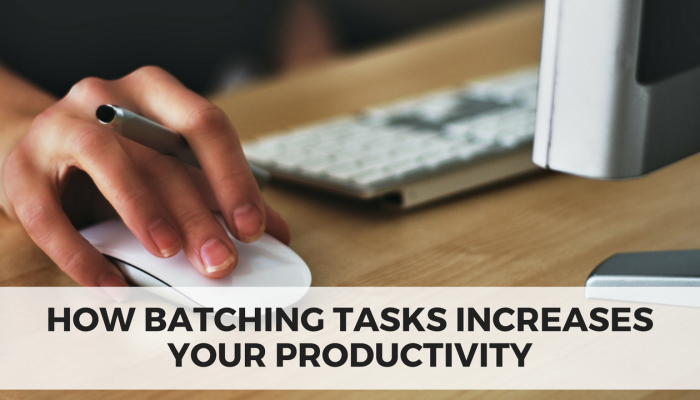 How Batching Tasks Increases Your Productivity