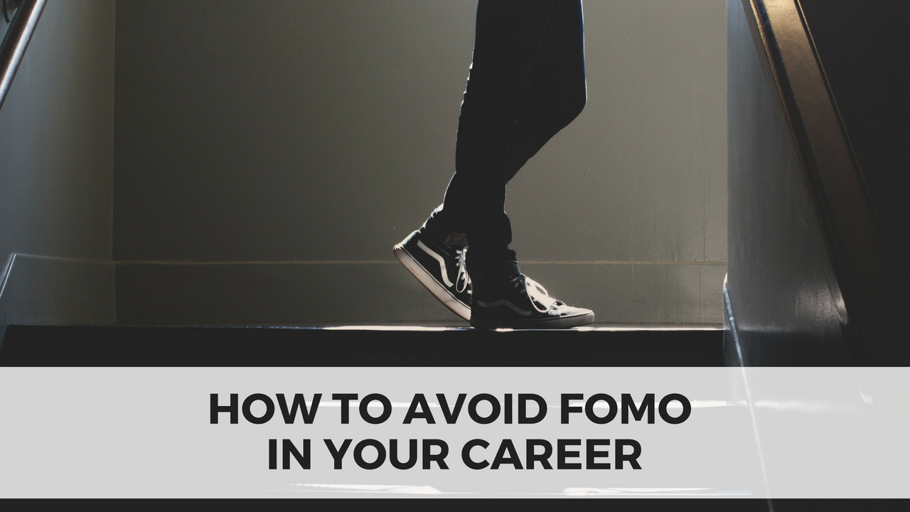 How to avoid Fear of Missing Out in your career