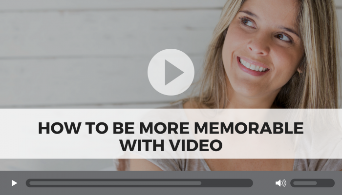 How to Be More Memorable with Video