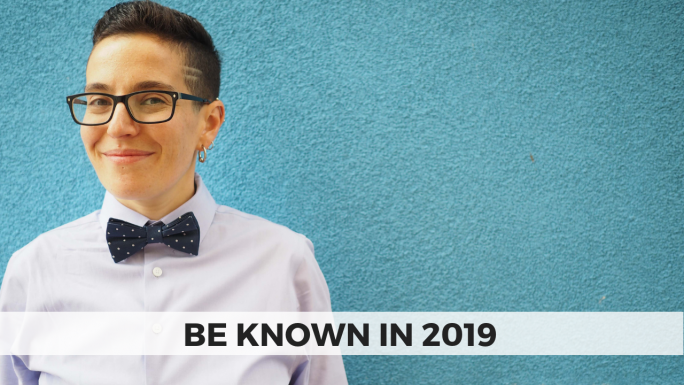Be Known in 2019