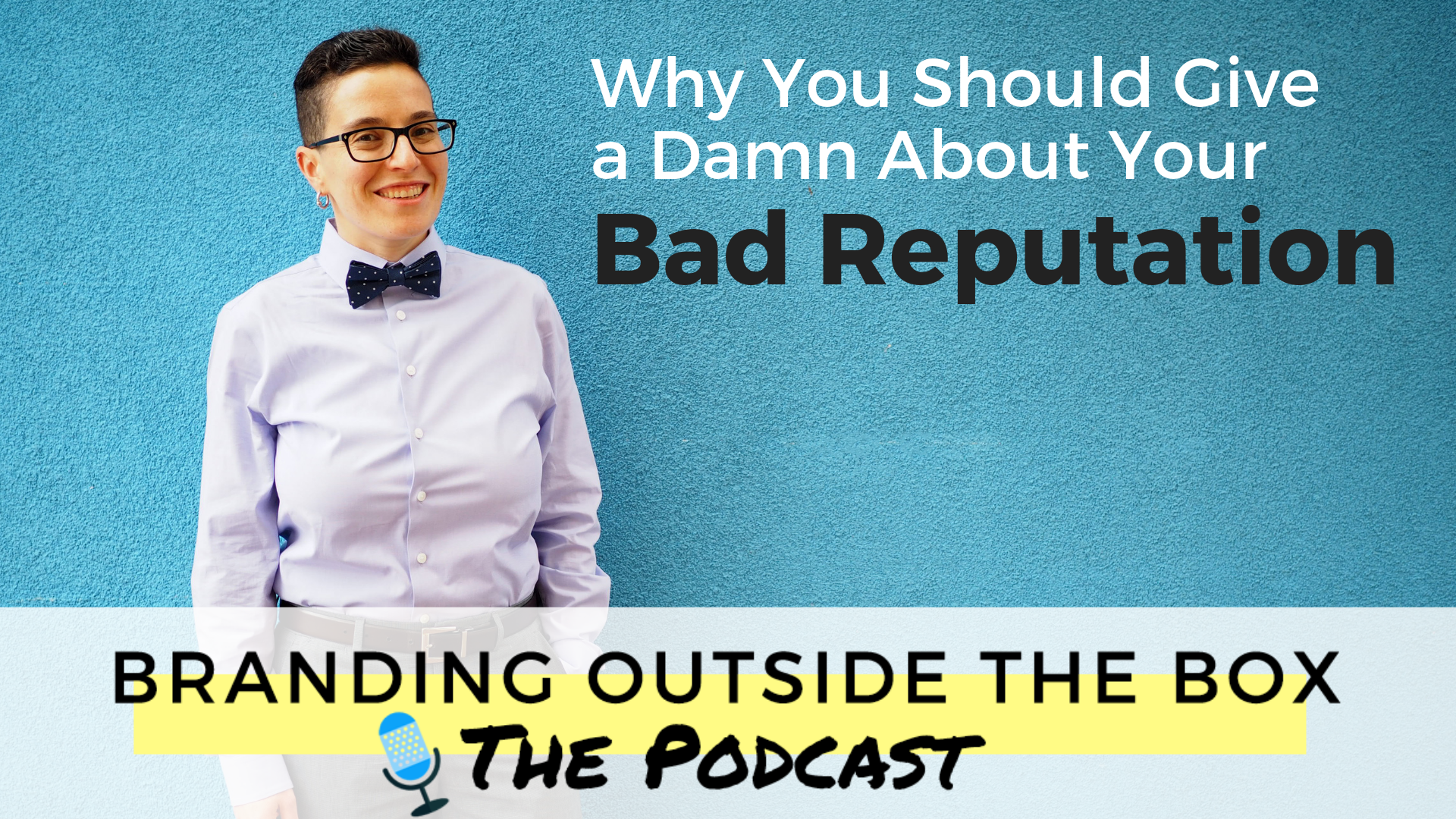 Why You Should Give a Damn About Your Bad Reputation