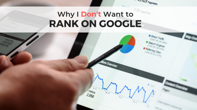 Why I Don't Want to Rank on Google