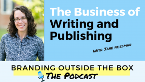 Jane Friedman on Branding Outside the Box podcast
