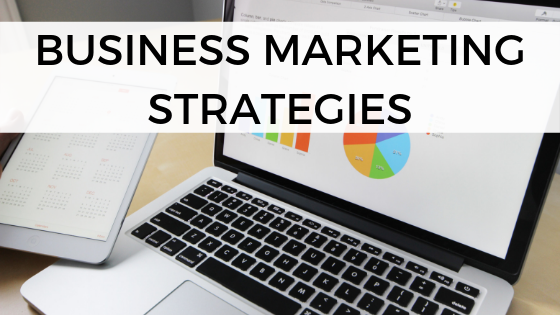 Business Marketing Strategies