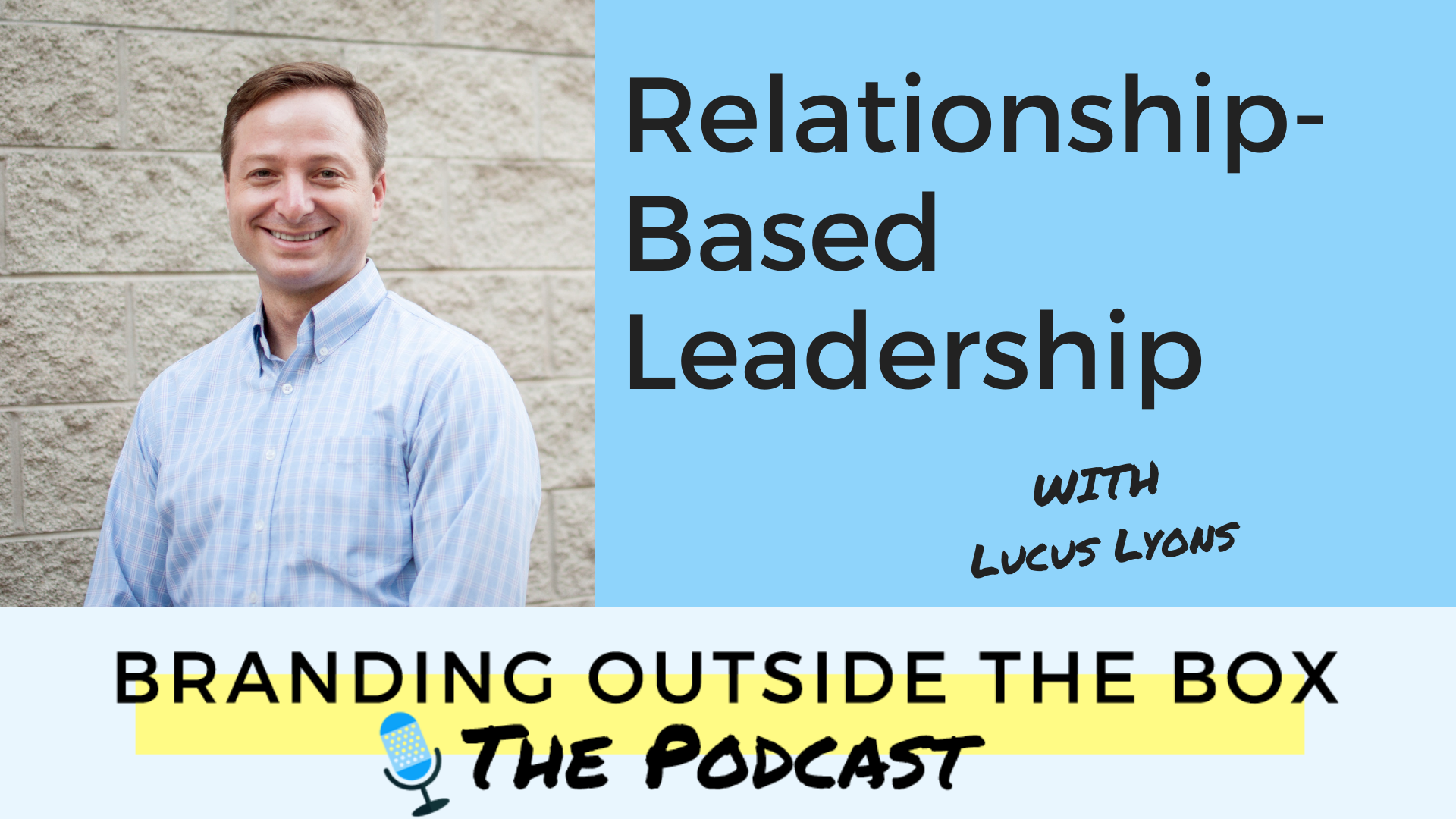 Relationship-Based Leadership